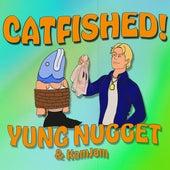 Catfished! von Yung Nugget