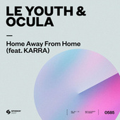 Home Away From Home (feat. KARRA) by Le Youth
