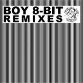 The Boy 8-Bit Remixes von Armand van Helden, ABDC, Cagedbaby, Phunk Electric, The Black Ghosts, Touche