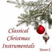 Classical Christmas Instrumentals by Steven C