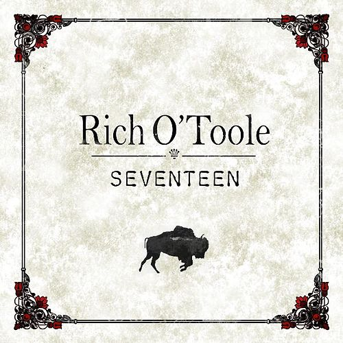 Seventeen by Rich O'Toole
