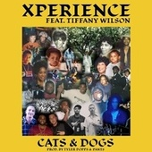 Cats & Dogs (feat. Tiffany Wilson) de X-Perience