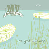The Good In Goodbye by Madison Violet
