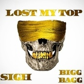 Lost My Top (feat. Bagg2Tymes) by Sigh