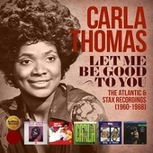 Let Me Be Good to You: The Atlantic & Stax Recordings (1960-1968) de Carla Thomas