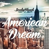 American Dream by Snaky Blaack