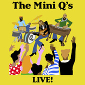 The Mini Q's Live! by The Mini Q's