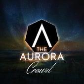 Crowd by Aurora