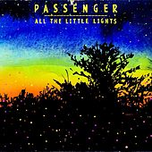 All The Little Lights by Passenger