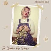 Too Warm For Snow de Amber Leigh Irish