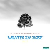 Winter in Jazz: Holiday Smooth, Mellow and Snow Collection, Vol. 2 von Various Artists