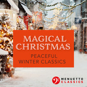 Magical Christmas. Peaceful Winter Classics by Various Artists