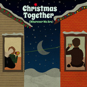 Christmas Together (Wherever We Are) by Various Artists