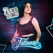 Se Te Creció el Enano de Tatiana