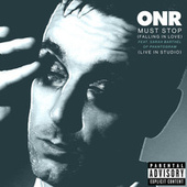 Must Stop (Falling in Love) [feat. Sarah Barthel of Phantogram] (Live in Studio) by Onr