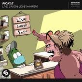Live, Laugh, Love (+Karen) von Pickle