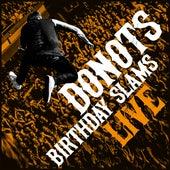 Birthday Slams (Live) von Donots