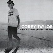 Black Eyes Blue (Alternative Mix) de Corey Taylor