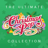The Ultimate Christmas Pop Collection by Various Artists