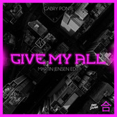 Give My All (Martin Jensen Edit) by Gabry Ponte
