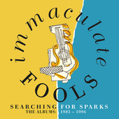 Searching For Sparks: The Albums 1985-1996 von Immaculate Fools