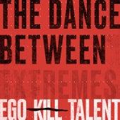 The Dance Between de Ego Kill Talent