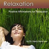 Positive Affirmations and Meditation Music for Complete Relaxation - Single by Harry Henshaw