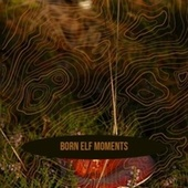 Born Elf Moments de Jerry Clayton, Larry Chance And The Earls, Christmas Songs, Andre Kostelanetz And His Orchestra, Dave King, Paul