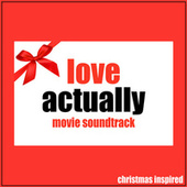 Love Actually Movie Soundtrack (Christmas Inspired) by Various Artists