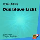 Das blaue Licht (Ungekürzt) by Brüder Grimm