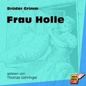 Frau Holle (Ungekürzt) by Brüder Grimm