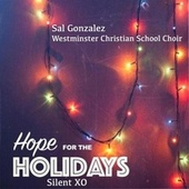 Hope for the Holiday: Silent XO de Sal Gonzalez
