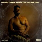 Seasons Change, People Too: Love and Lust de Fokis