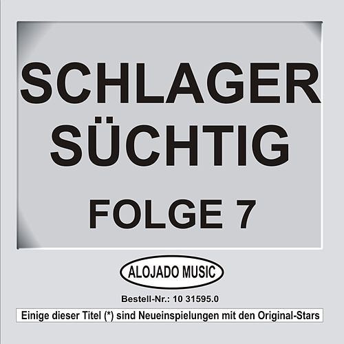Schlager Süchtig Folge 7 by Various Artists