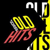 Old school Hits by Various Artists