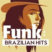 Funk: Brazilian Hits by Various Artists