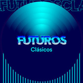 Futuros Clásicos by Various Artists