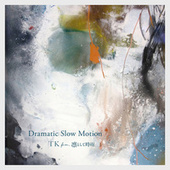 Dramatic Slow Motion (Reconstructed 2020) de TK from Ling tosite sigure
