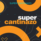Super Cantinazo by Various Artists