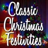 Classic Christmas Festivities de Various Artists