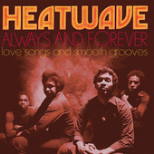 'Always And Forever' Love Songs and Smooth Grooves by Heatwave
