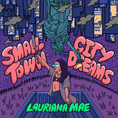 Small Town City Dreams by Lauriana Mae