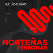Norteñas Perronas von Various Artists
