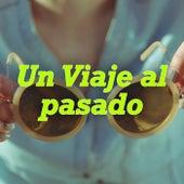 Un Viaje al pasado by Various Artists