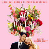 All My Life (Original Motion Picture Soundtrack) van Lisbeth Scott