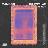 The Way I Am (with MOTi) de Mangoo