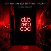 Club Zero Cool Vol. 1 Remixed Part 1 by MOTi