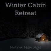 Winter Cabin Retreat Warm New Age de Various Artists