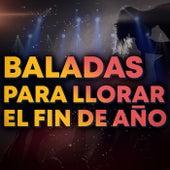 Baladas Para Llorar El Fin De Año von Various Artists