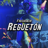 Frecuencia Reguetón by Various Artists